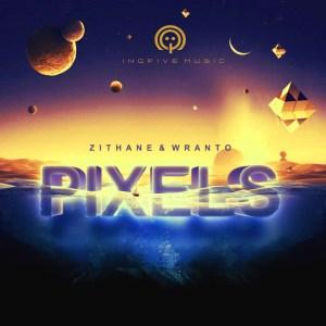 Zithane & Wranto - Pixel (Original Mix)