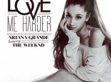 Ariana Grande x The Weeknd - Love Me Harder