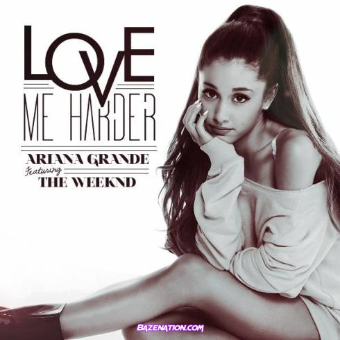 Ariana Grande x The Weeknd - Love Me Harder