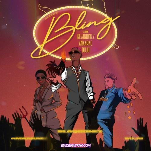 Blaqbonez ft Amaarae & Buju - Bling