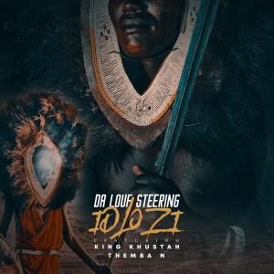 Da Louf Steering ft King Khustah & Themba N - Idlozi