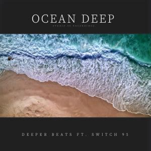 Deeper Beats ft Switch95 - Ocean Deep