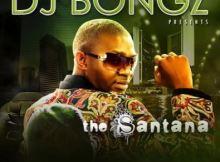 DJ Bongz - The Santana