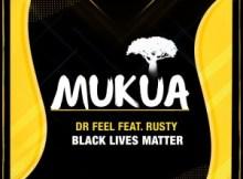 Dr Feel ft Rusty - Black Lives Matter