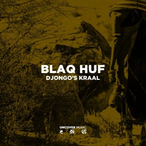 EP: Blaq Huf - Djongo's Kraal
