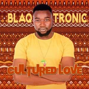 EP: Blaq Tronic - Cultured Love