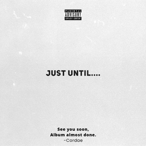 EP: Cordae - Just Until….