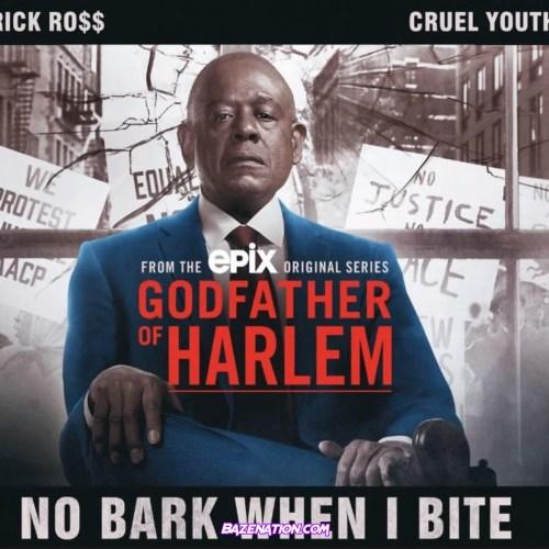 Godfather of Harlem ft Rick Ross, Cruel Youth - No Bark When I Bite