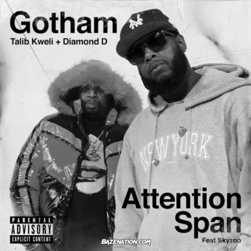 Gotham Talib Kweli & Diamond D ft Skyzoo - Attention Span