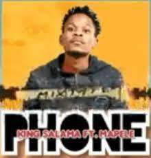 King Salama ft Mapele - Phone