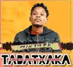 King Salama, Pumza & Wabber - Tabatxaka