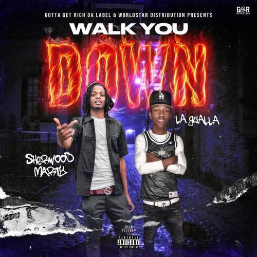 La Gualla & Sherwood Marty - Walk You Down
