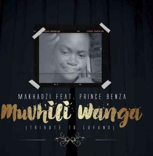 Makhadzi ft Prince Benza - Muvhili Wanga (Tribute To Lufuno)