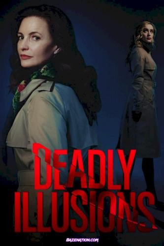 Movie: Deadly Illusions (2021)