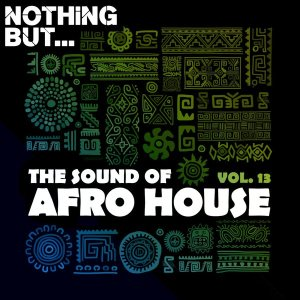 Nothing But… The Sound of Afro House, Vol. 13