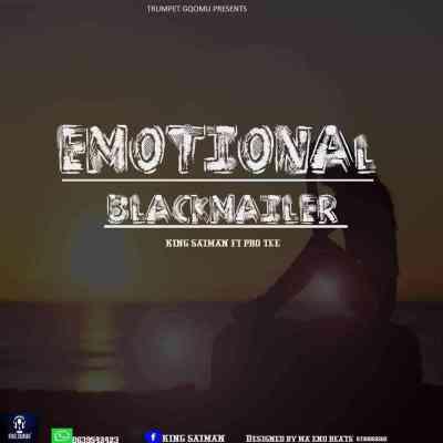 Pro-Tee & King Saiman - Emotional Blackmailer
