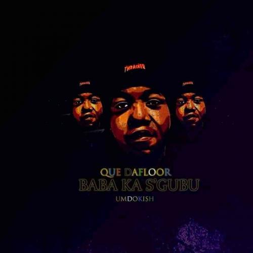 Que Dafloor - Baba Ka Sgubu (Album Promo)