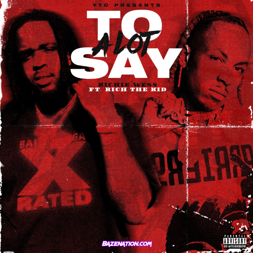 Richie Wess & Rich The Kid - A Lot To Say