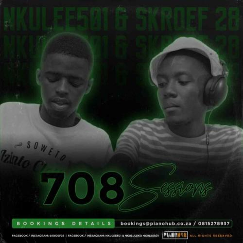 Skroef28 & Nkulee 501 - 708Sessions (Strictly PianoHub Music)