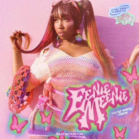 Yung Baby Tate - Eenie Meenie