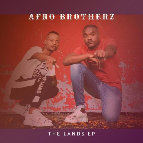 Afro Brotherz - The Lands - EP
