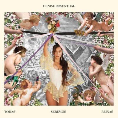 ALBUM: Denise Rosenthal - Todas Seremos Reinas