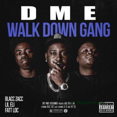 ALBUM: DME & Blacc Zacc - Walk Down Gang
