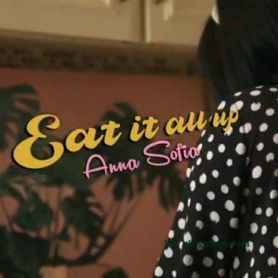 Anna Sofia - Eat It All Up