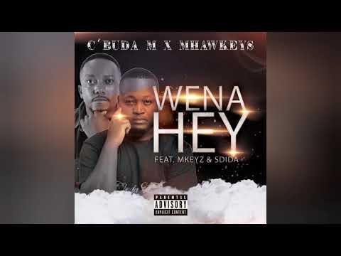 C'buda M x Mhaw Keys ft Mkeyz & Sdida - Wena Hey