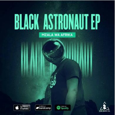 EP: Mzala Wa Afrika - Black Astronaut