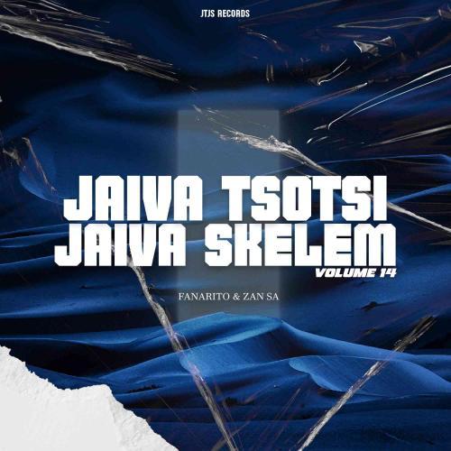 Fanarito & Djy Zan SA - Jaiva Tsotsi Jaiva Skelem Vol.14 Mix