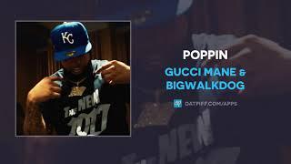 Gucci Mane & BigWalkDog - Poppin