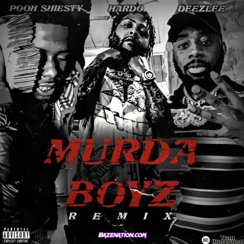 Hardo, Pooh Shiesty, Deezlee & DJ Drama - Murda Boyz (Remix)