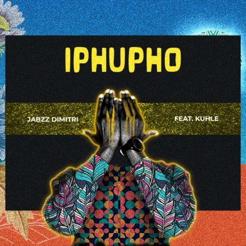Jabzz Dimitri ft Kuhle - Iphupho