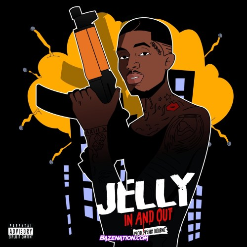 Jelly & Pi'erre Bourne - In And Out