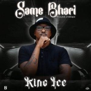 King Ice - Same Bhari (Vol.2 Gqom Mix)