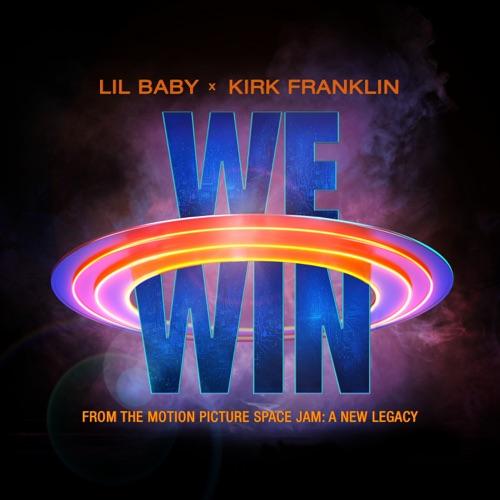 Lil Baby, Kirk Franklin & Kirk Franklin - We Win