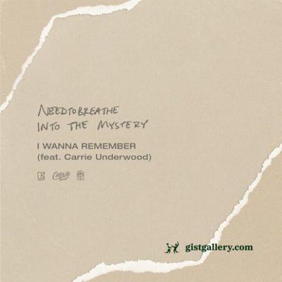 NEEDTOBREATHE - I Wanna Remember