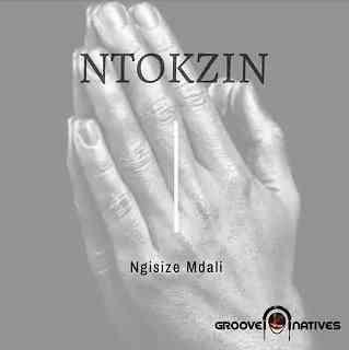 Ntokzin ft The Majestiez, Boohle & Moscow on keyz - Ngisize Mdali
