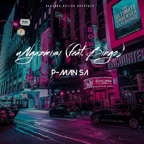 P-Man SA ft Bingo - uNgazmisi
