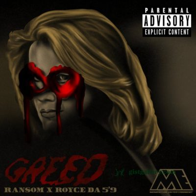 Ransom ft Royce 5'9″ - Greed