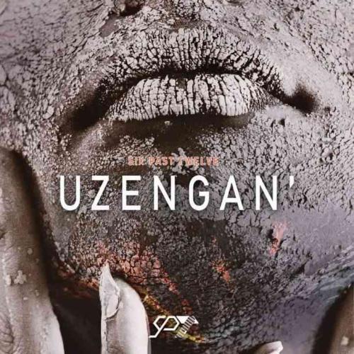 Six Past Twelve - Uzengani