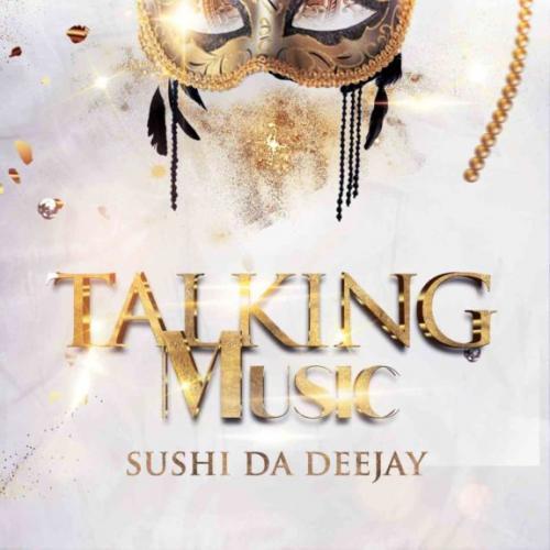 Sushi Da Deejay - Talking Music