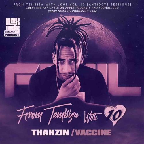 Thakzin - From Tebisa With Love Vol. 10 Mix (Antidote Sessions)