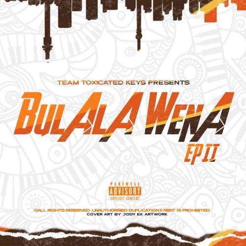 Toxicated Keys - Bulala Wena EP II
