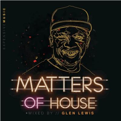 ALBUM: Glen Lewis - Matters of House