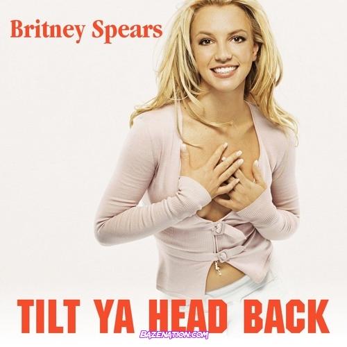 Britney Spears - Tilt ya head back