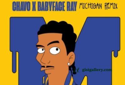 Chavo & Pierre Bourne ft BabyFace Ray - Michigan Remix