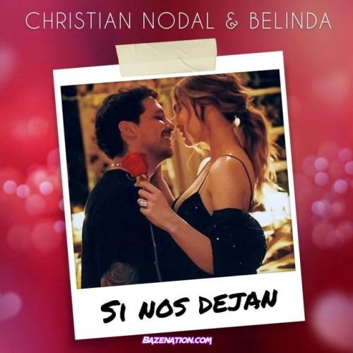 Christian Nodal ft Belinda - Si Nos Dejan