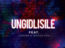 DJ Ace & Real Nox ft LeMark & Jessica Sodi - Ungidlisile